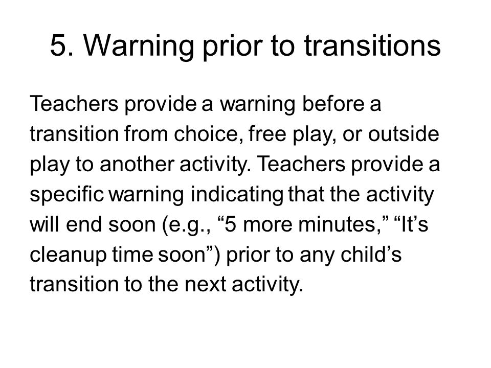 5. Warning prior to transitions