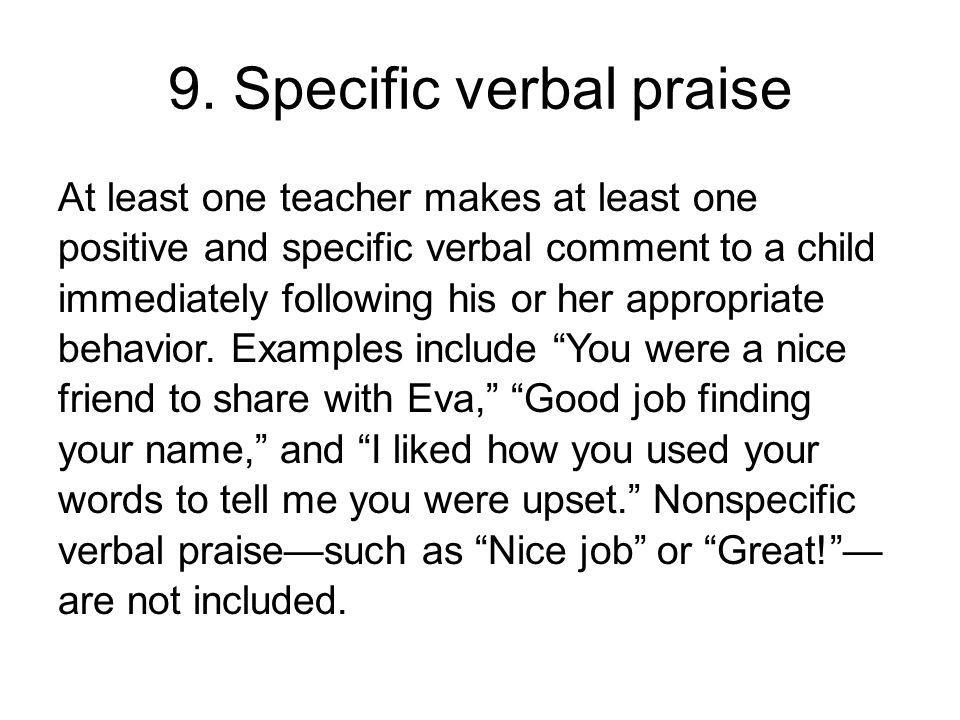 9. Specific verbal praise
