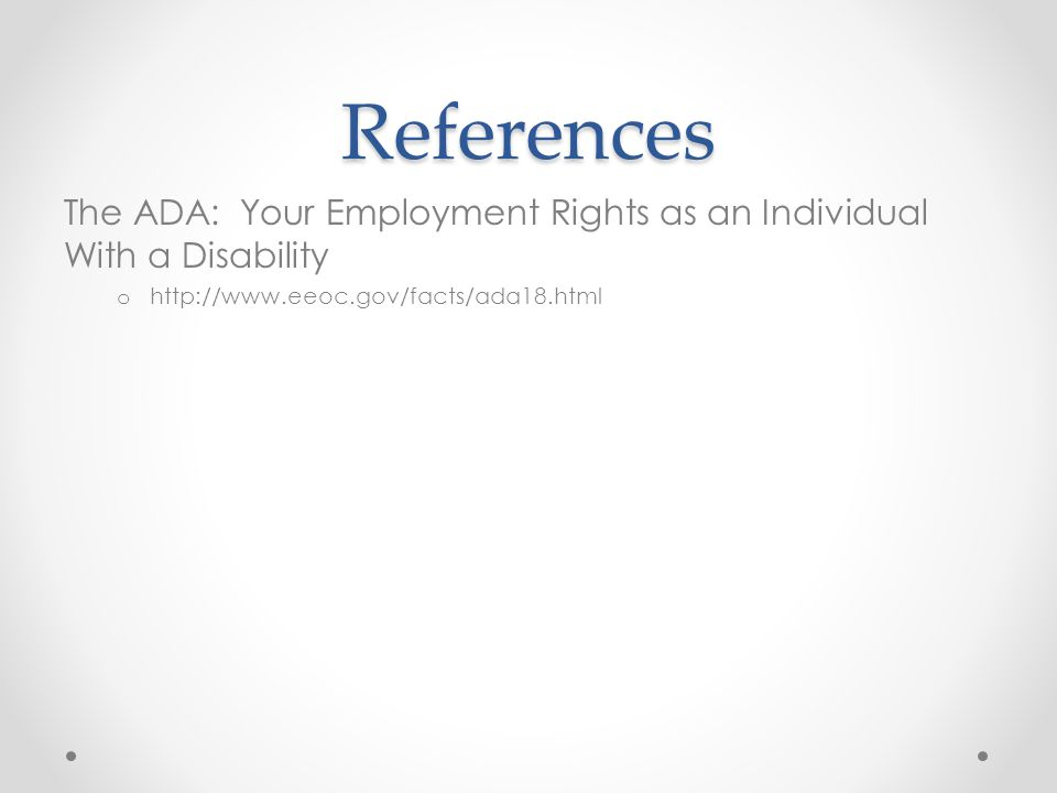 References The ADA: Your Employment Rights as an Individual With a Disability.
