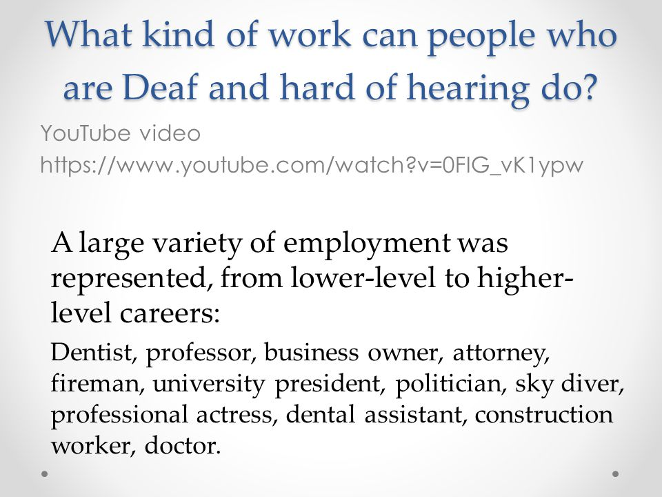 What kind of work can people who are Deaf and hard of hearing do