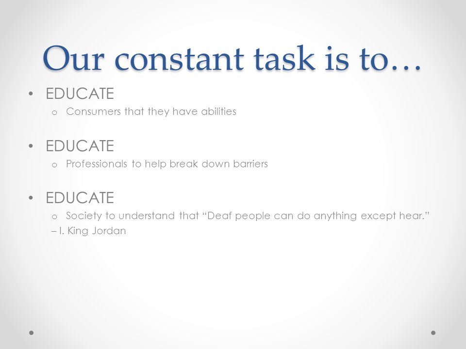 Our constant task is to…