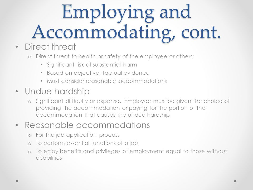 Employing and Accommodating, cont.