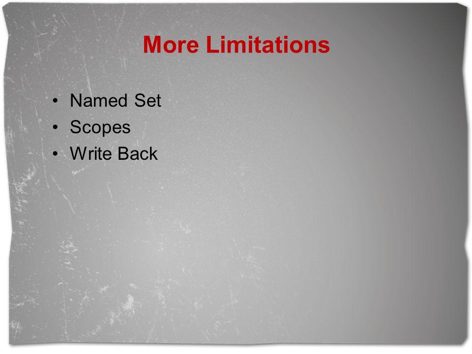 More Limitations Named Set Scopes Write Back