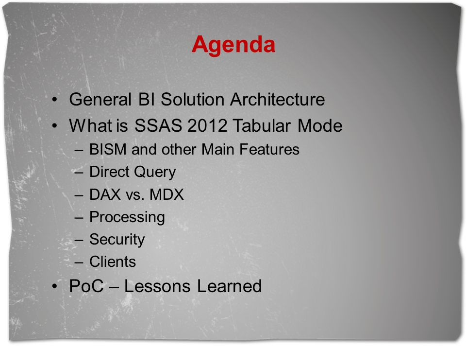 Agenda General BI Solution Architecture What is SSAS 2012 Tabular Mode