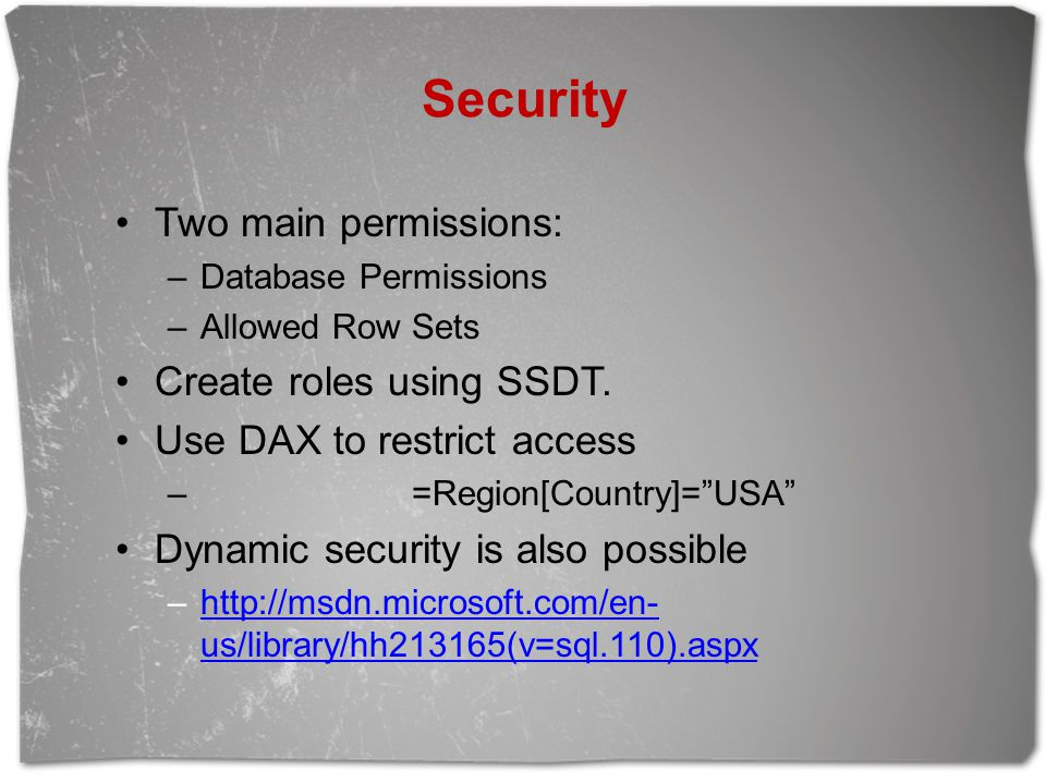 Security Two main permissions: Create roles using SSDT.