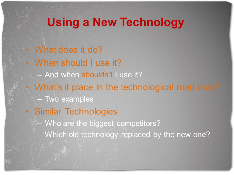 Using a New Technology What does it do When should I use it