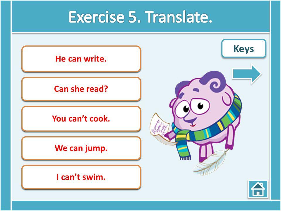 Exercise 5. Translate. Keys Он умеет писать. Она умеет читать