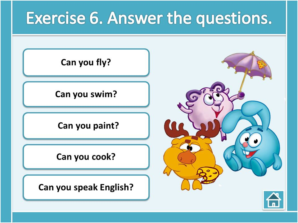 Exercise 6. Answer the questions.