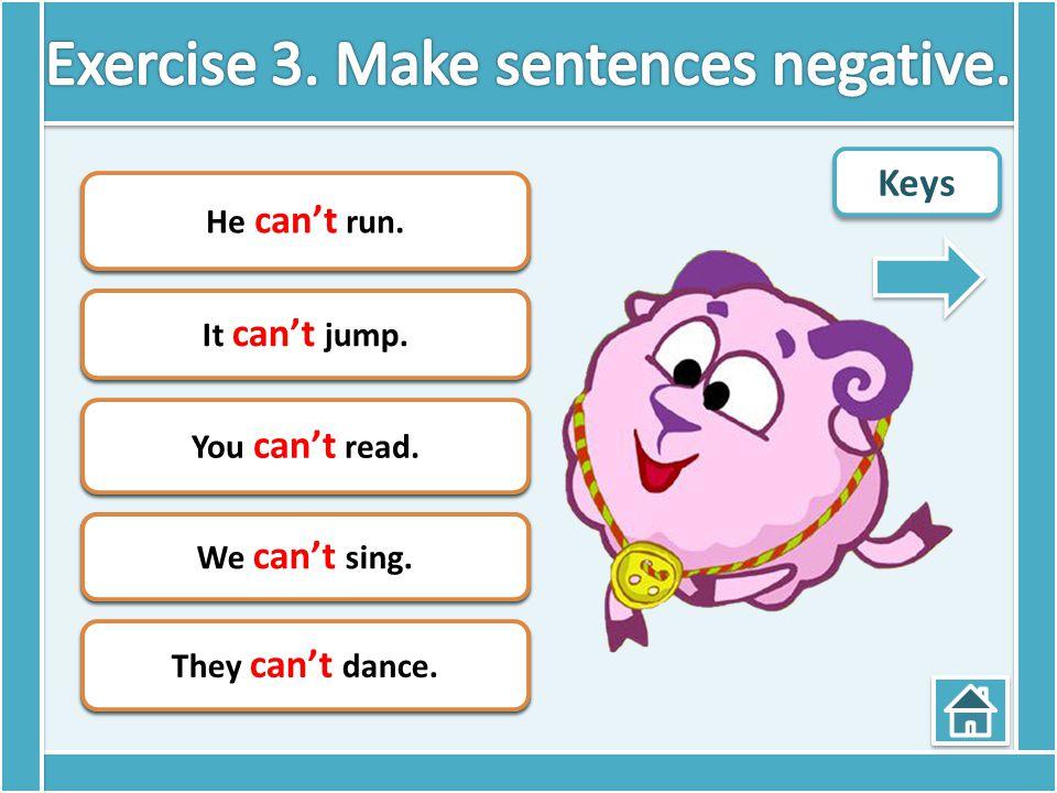 Exercise 3. Make sentences negative.