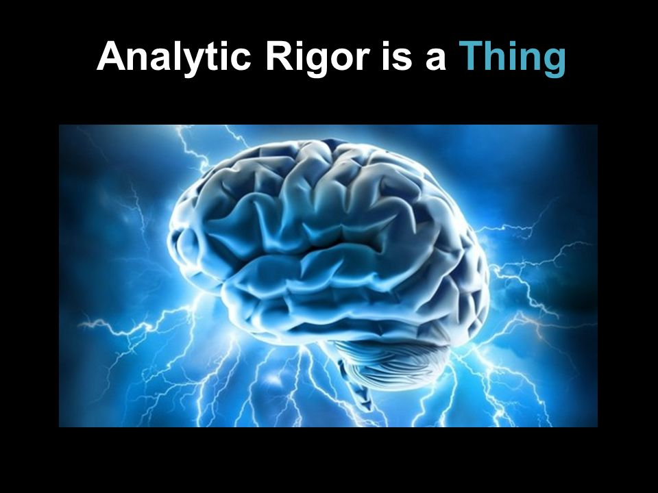 Analytic Rigor is a Thing