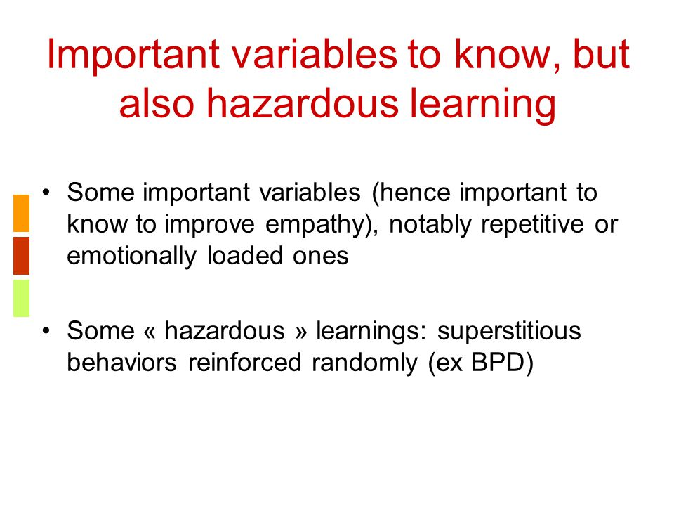 Important variables to know, but also hazardous learning