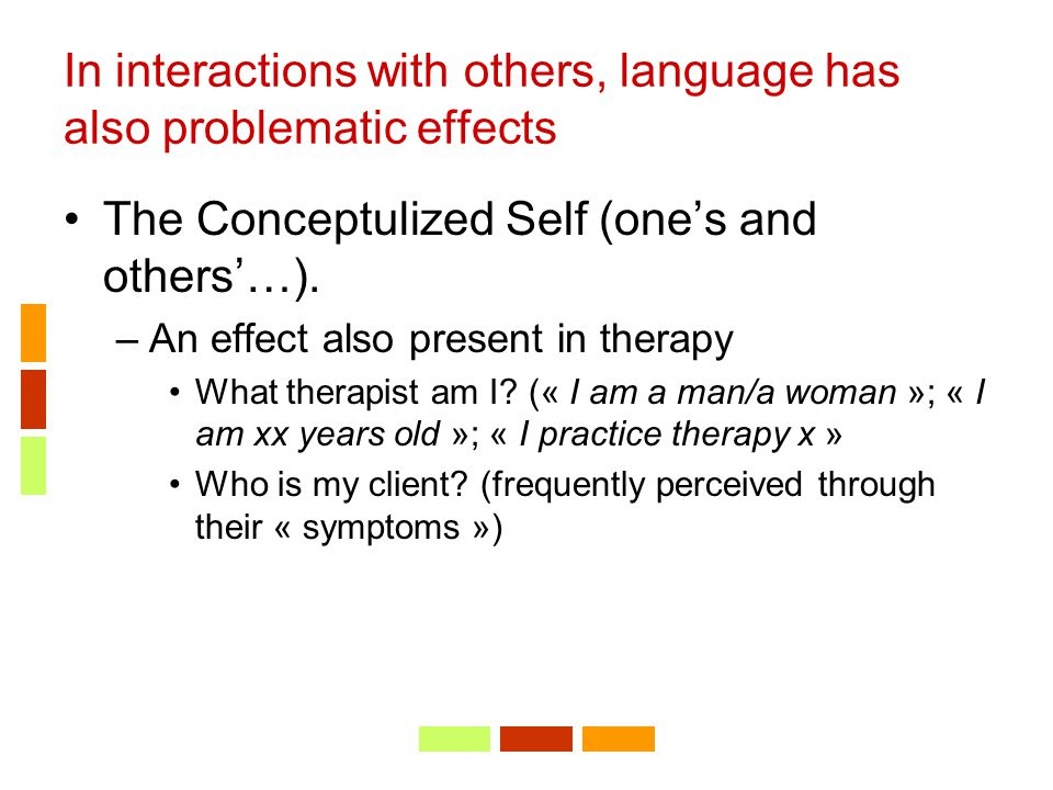 In interactions with others, language has also problematic effects
