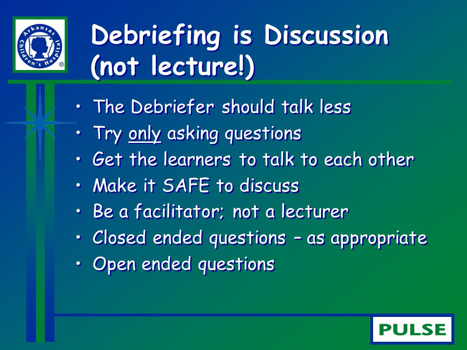 Debriefing is Discussion (not lecture!)