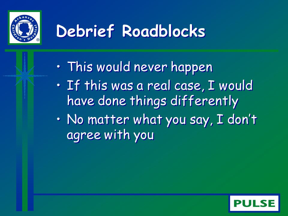 Debrief Roadblocks This would never happen