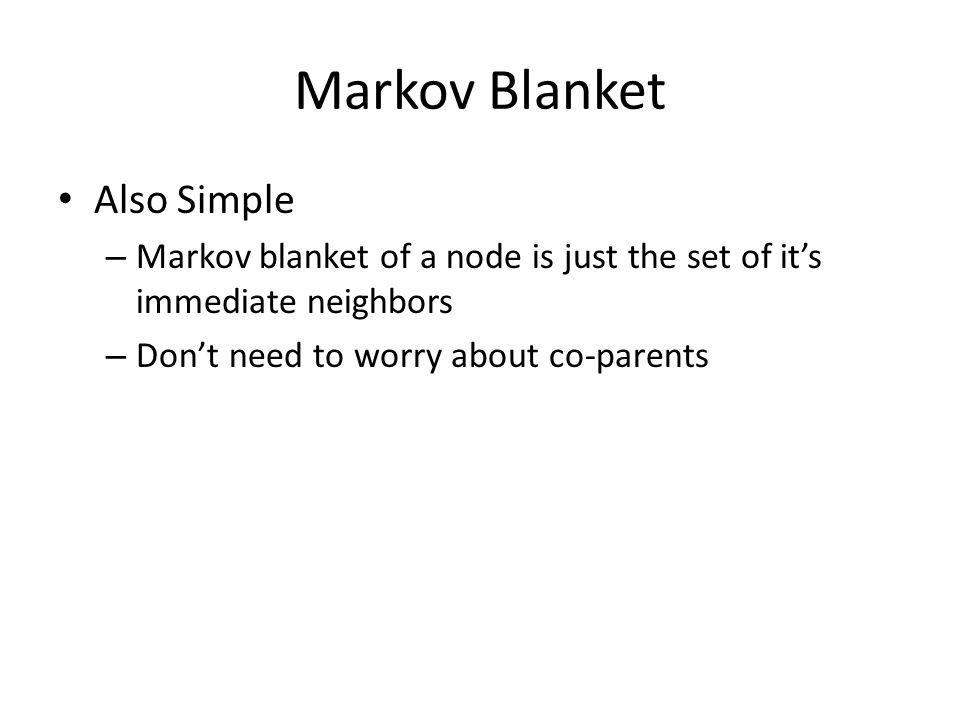 Markov Blanket Also Simple