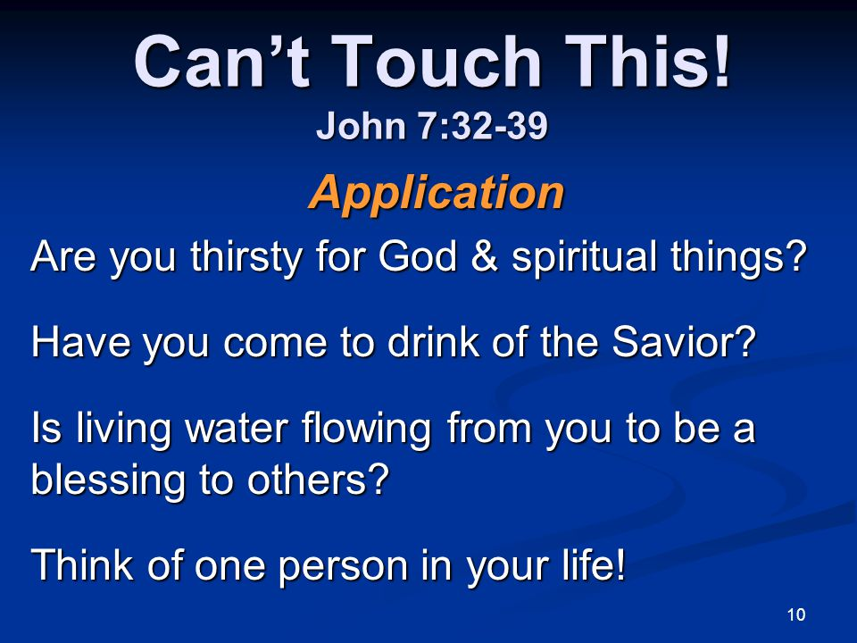 Can't Touch This! John 7:32-39