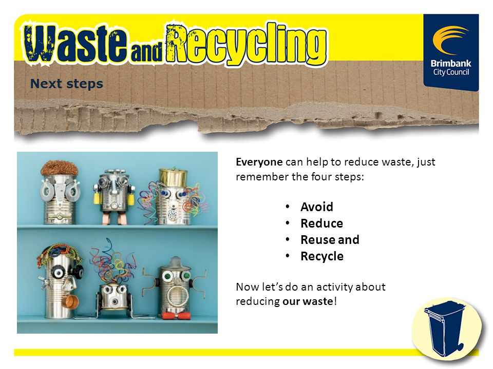 Avoid Reduce Reuse and Recycle Next steps