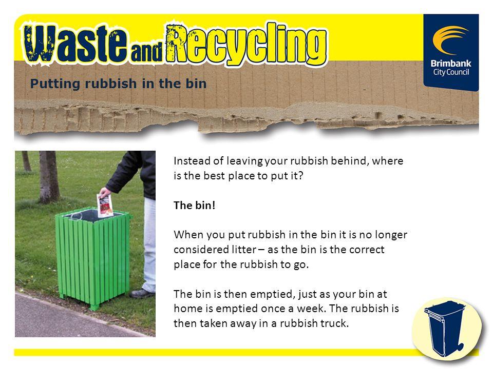 Putting rubbish in the bin