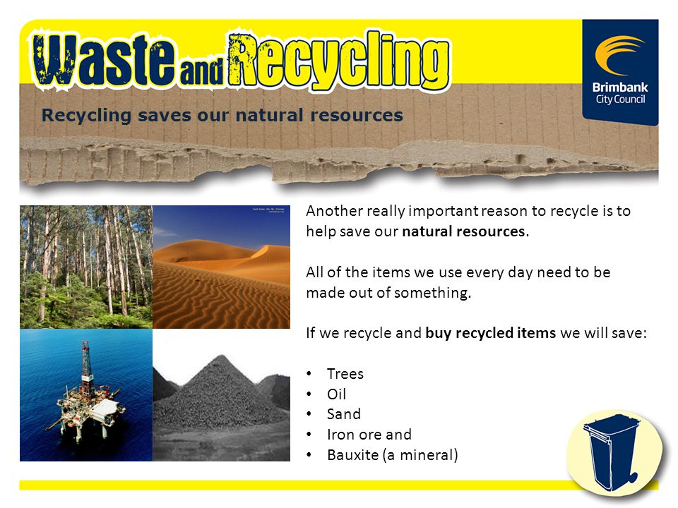 Recycling saves our natural resources