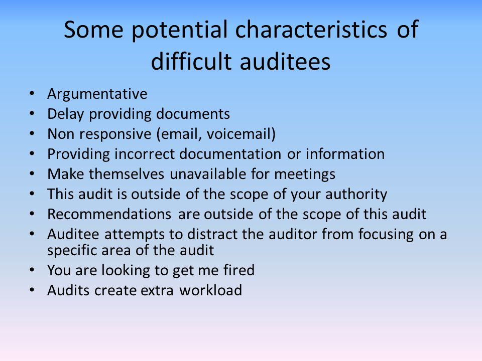 Some potential characteristics of difficult auditees