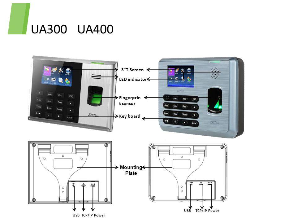 UA300 UA400 3 T Screen LED indicator Fingerprint sensor Key board