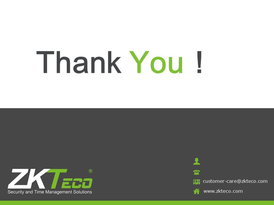 Thank You! customer-care@zkteco.com www.zkteco.com