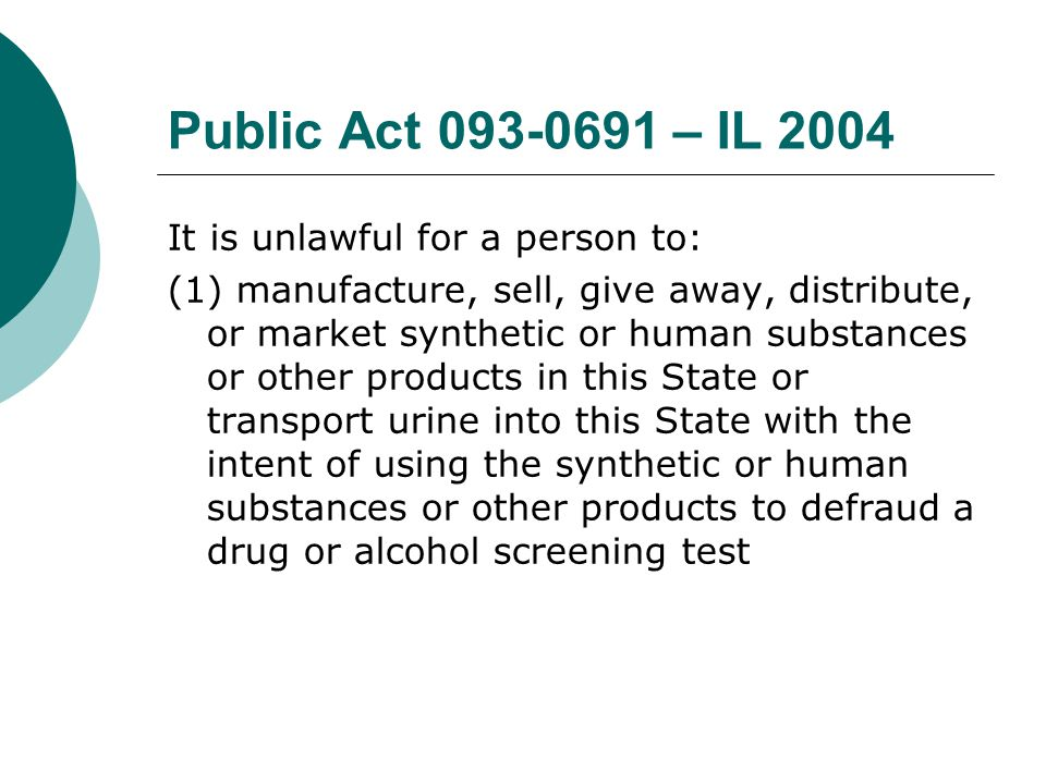 Public Act 093-0691 – IL 2004 It is unlawful for a person to: