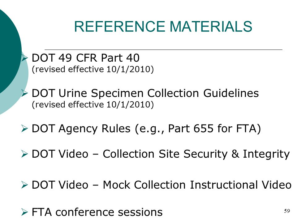 REFERENCE MATERIALS DOT 49 CFR Part 40 (revised effective 10/1/2010)