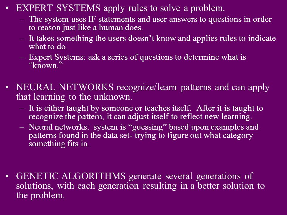 EXPERT SYSTEMS apply rules to solve a problem.