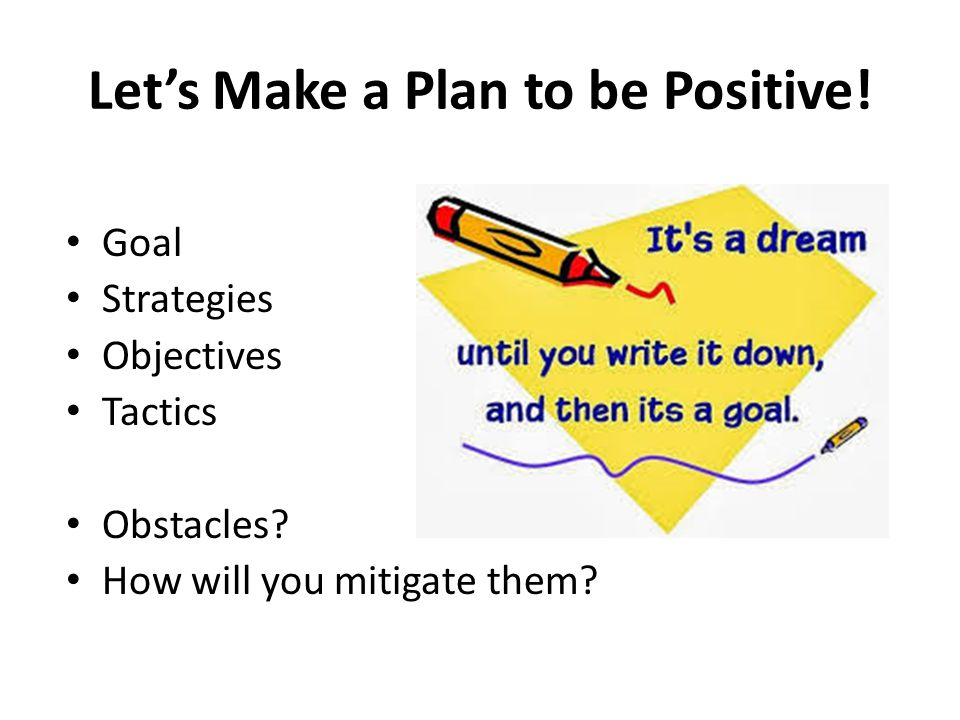 Let's Make a Plan to be Positive!