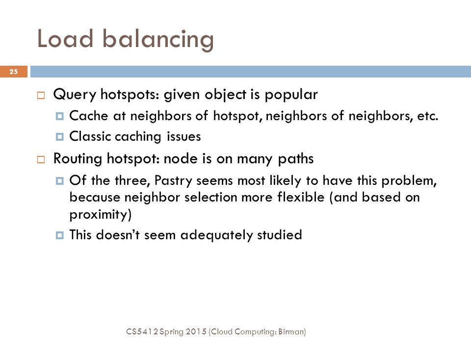 Load balancing Query hotspots: given object is popular