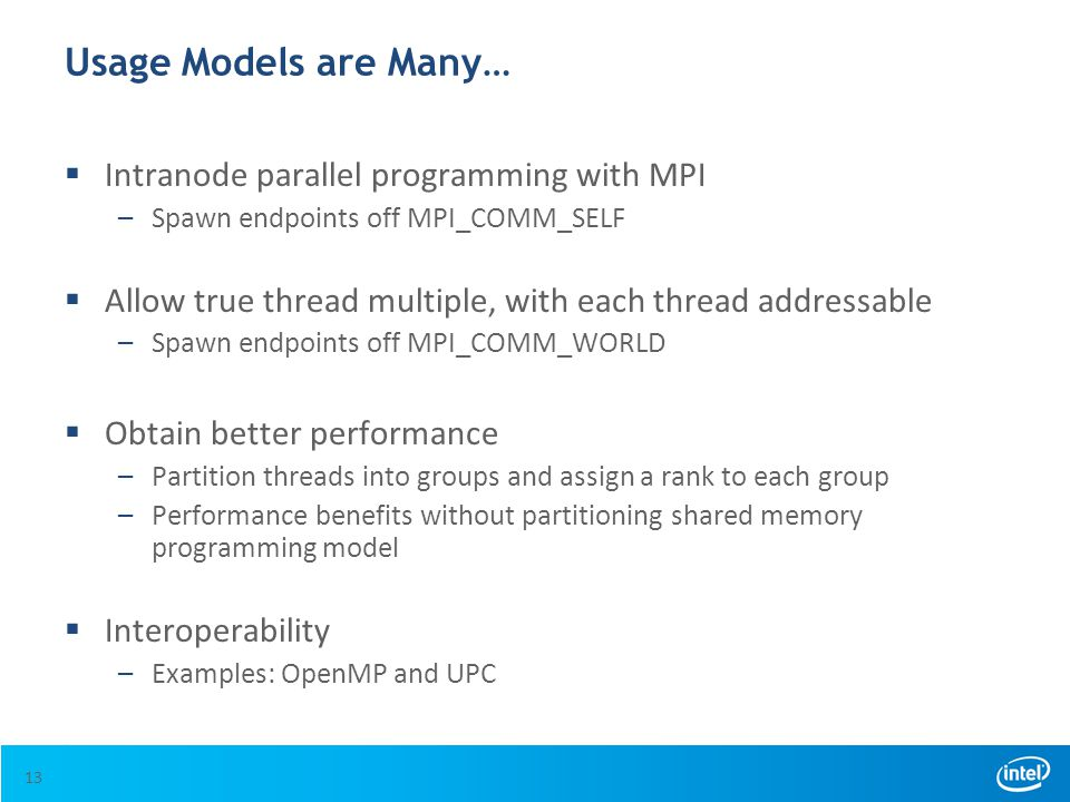 Usage Models are Many… Intranode parallel programming with MPI