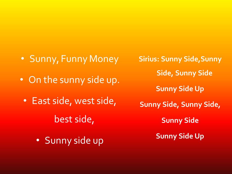 Sirius: Sunny Side,Sunny Side, Sunny Side