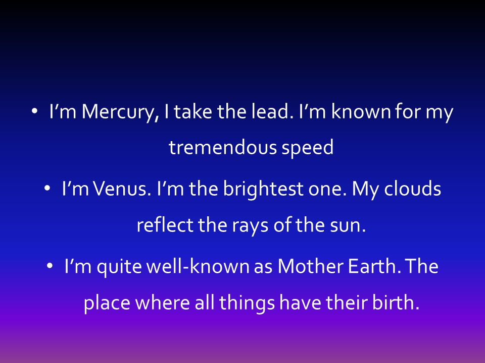 I'm Mercury, I take the lead. I'm known for my tremendous speed