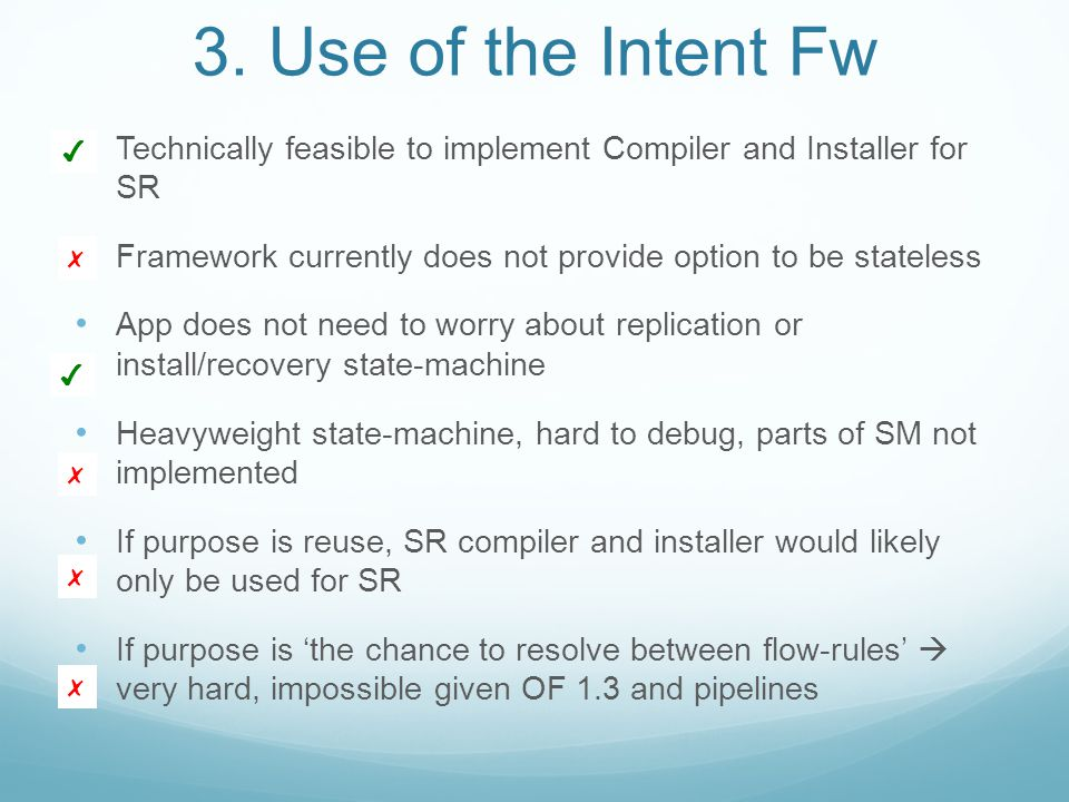 3. Use of the Intent Fw Technically feasible to implement Compiler and Installer for SR.