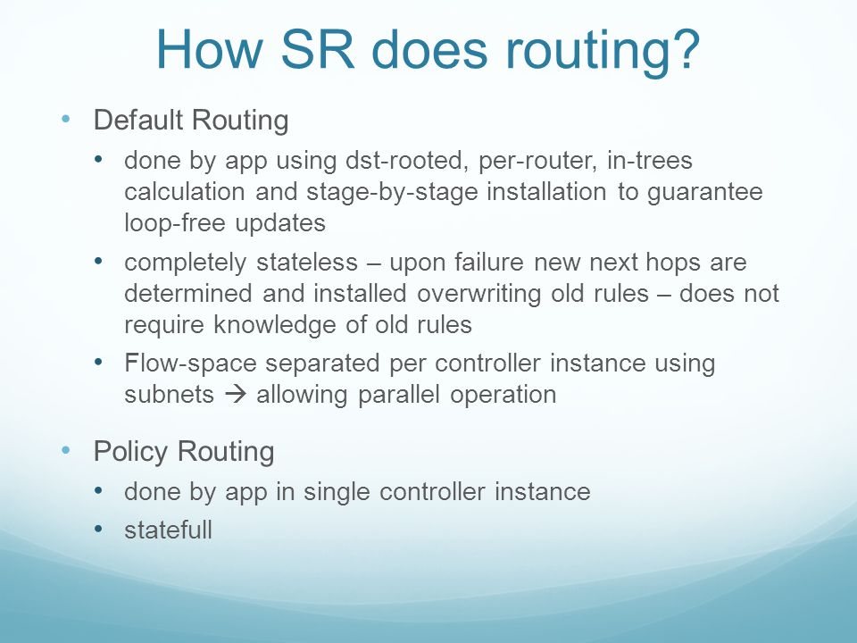 How SR does routing Default Routing Policy Routing