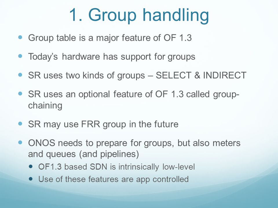1. Group handling Group table is a major feature of OF 1.3