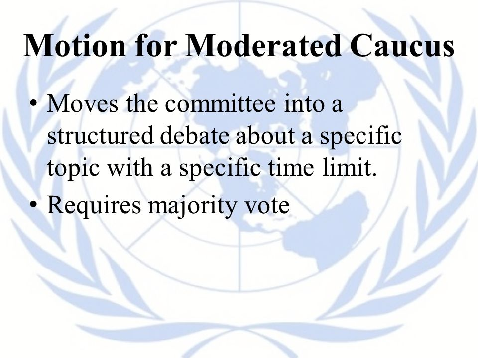 Motion for Moderated Caucus