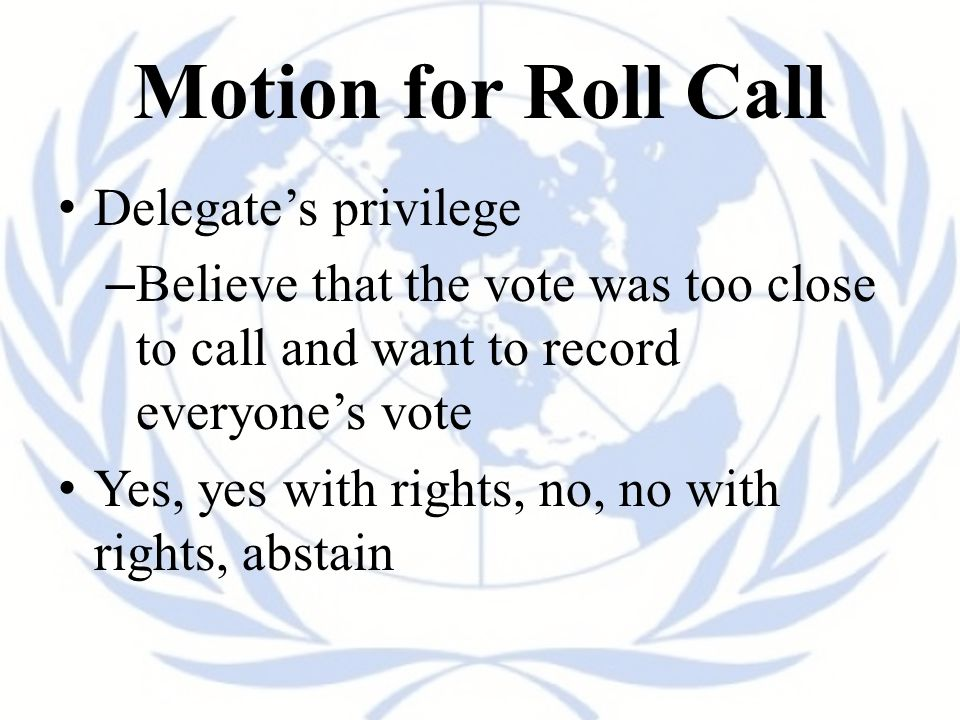 Motion for Roll Call Delegate's privilege