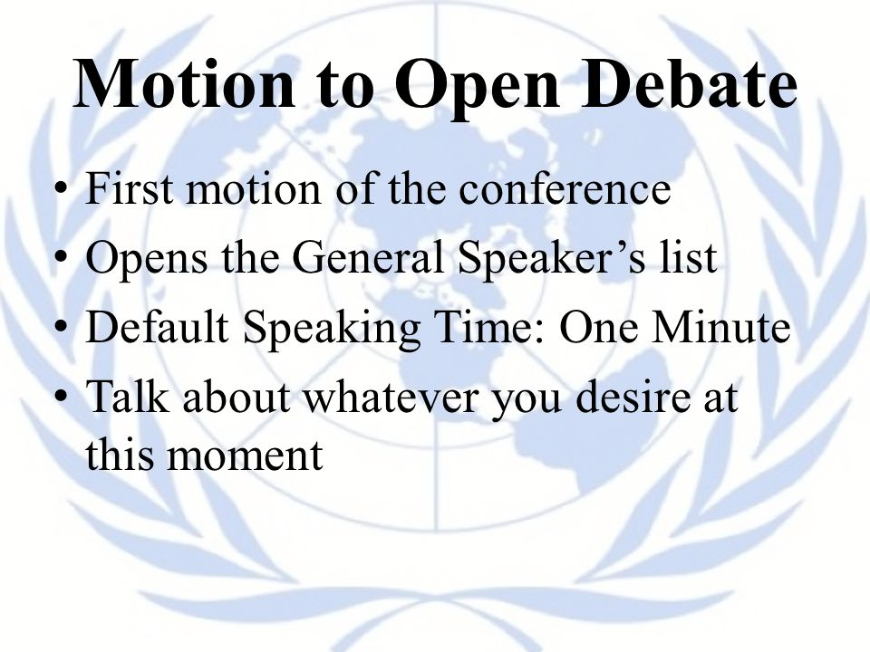 Motion to Open Debate First motion of the conference