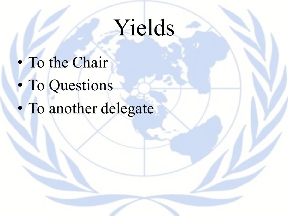 Yields To the Chair To Questions To another delegate