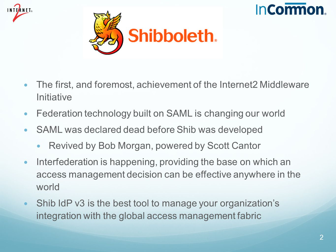 The first, and foremost, achievement of the Internet2 Middleware Initiative
