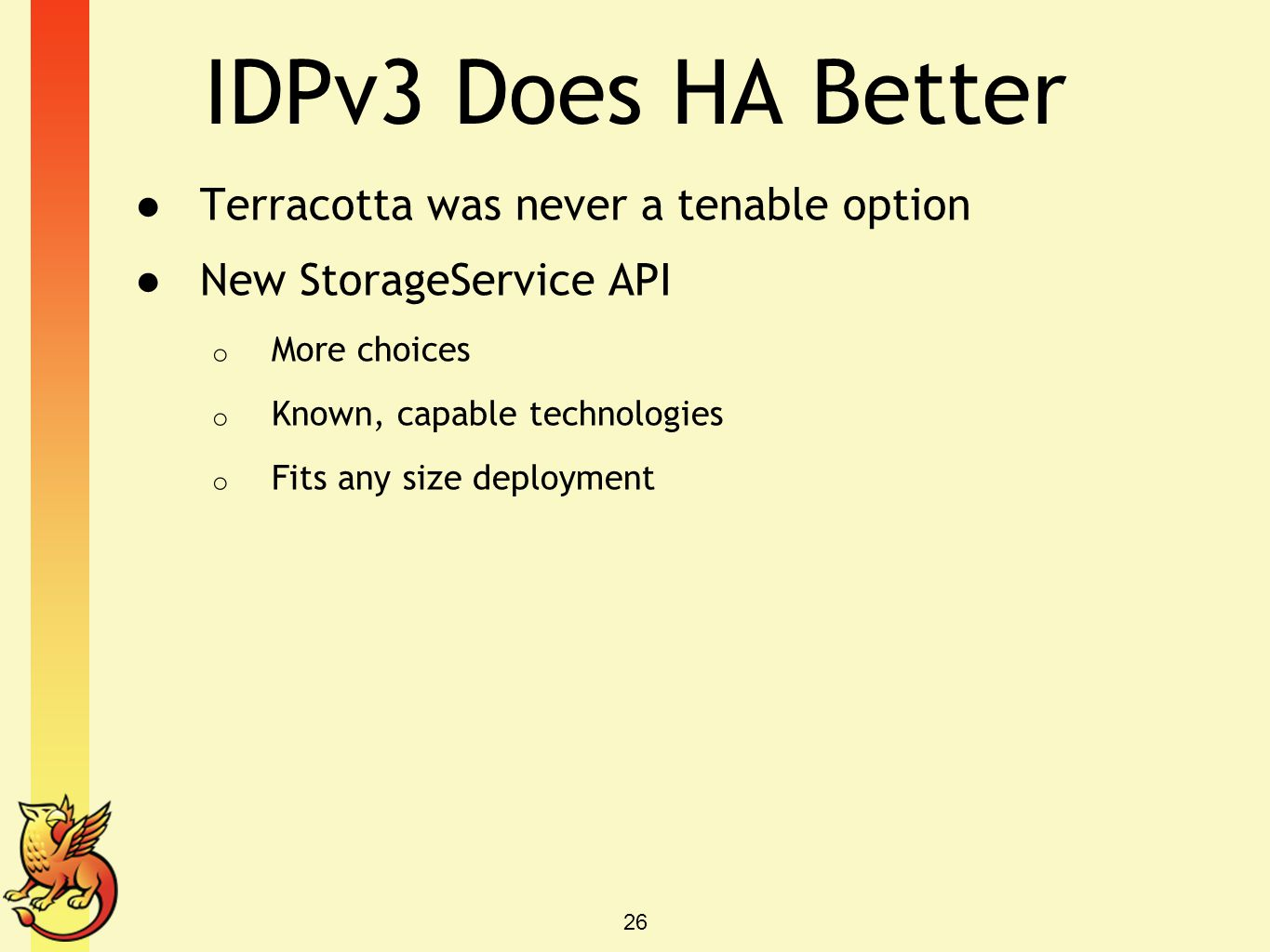 IDPv3 Does HA Better Terracotta was never a tenable option