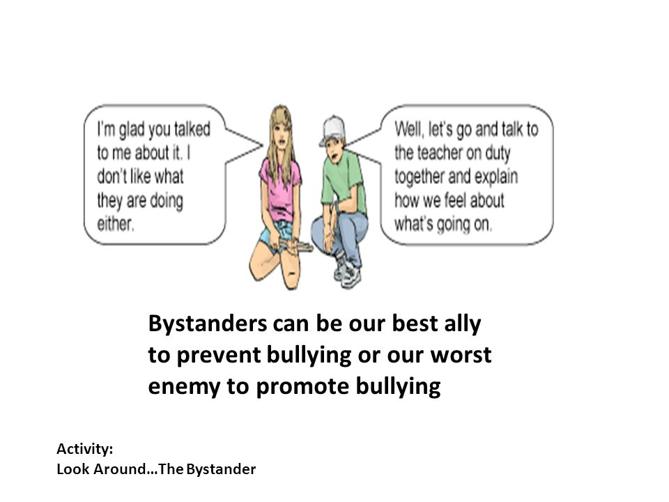 Bystanders can be our best ally to prevent bullying or our worst enemy to promote bullying