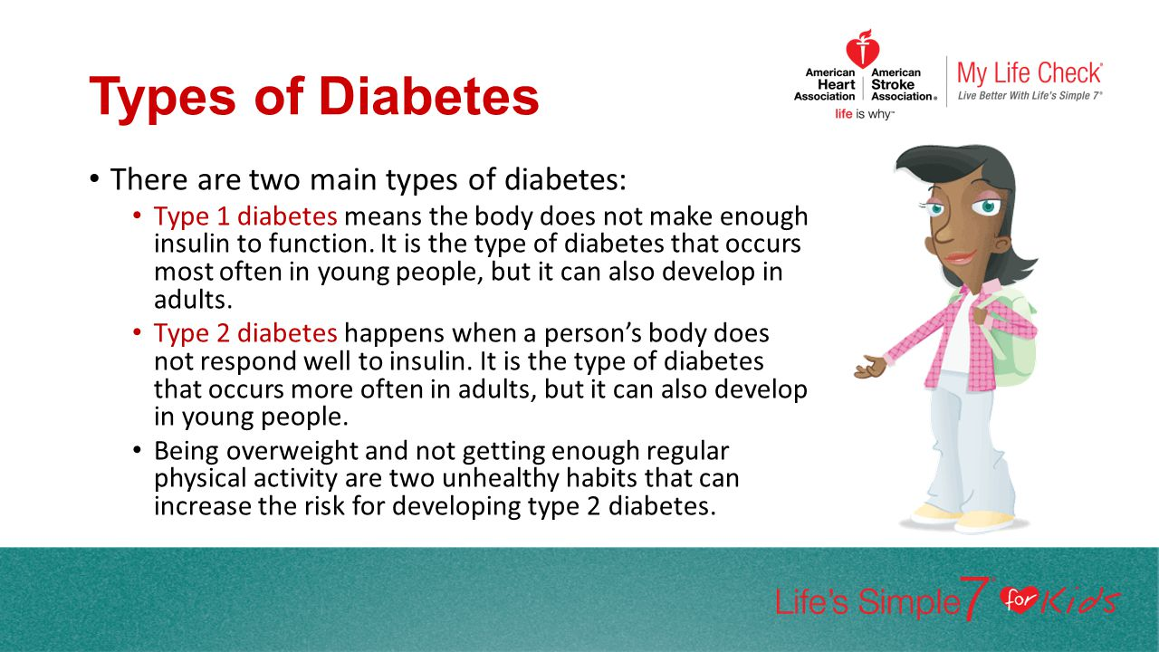 Types of Diabetes There are two main types of diabetes:
