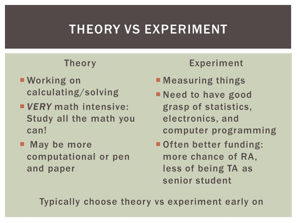 Typically choose theory vs experiment early on