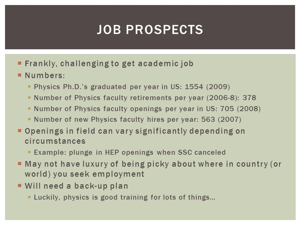 Job Prospects Frankly, challenging to get academic job Numbers:
