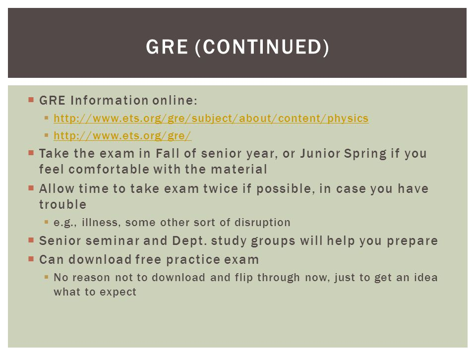 GRE (Continued) GRE Information online: