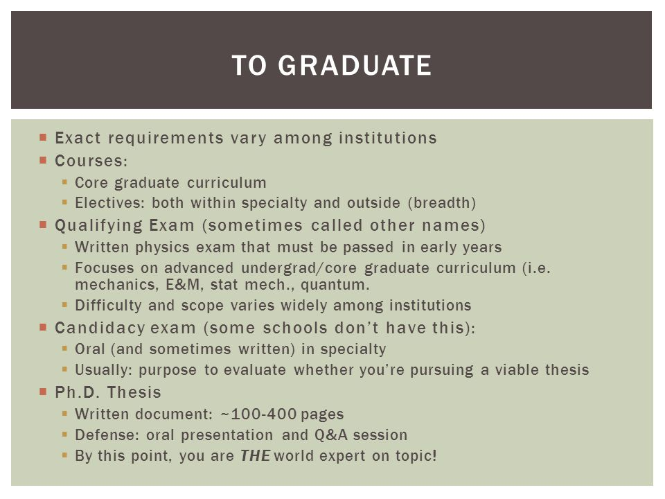 To Graduate Exact requirements vary among institutions Courses: