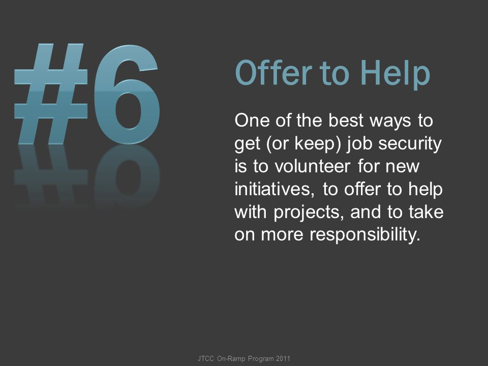 #6 Offer to Help.